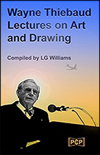 Wayne Thiebaud Lectures on Art and Drawing by Wayne Thiebaud and LG Williams